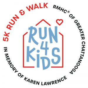 Run 4 Kids 5k run & walk rmhc of greater chattanooga in memory of karen Lawrence